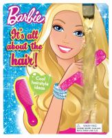 It's All About the Hair! (Barbie) 9780794422745