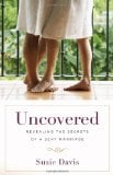 Uncovered: Revealing the Secrets of a Sexy Marriage 9780800733926