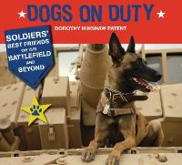 Dogs on Duty: Soldiers' Best Friends on the Battlefield and Beyond 9780802736505