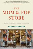 The Mom & Pop Store: True Stories from the Heart of America 9780802777652