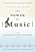 The Power of Music 9780802778284