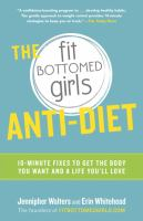 The Fit Bottomed Girls Anti-Diet 9780804136976