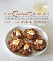 The Covenant Kitchen: Food and Wine for the New Jewish Table 9780805243253