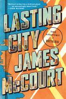 Lasting City - The Anatomy Of Nostalgia 9780871408440