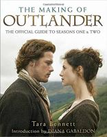The Making of Outlander: The Official Guide to Seasons One & Two 9781101884164