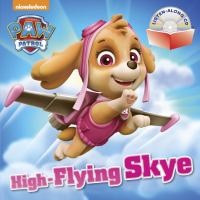 High-Flying Skye (PAW Patrol) 9781101936863