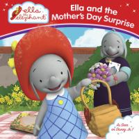 Ella and the Mother's Day Surprise (Ella the Elephant) 9781101994986