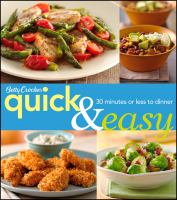Betty Crocker Quick and Easy: 30 Minutes or ;Less to Dinner 9781118230695