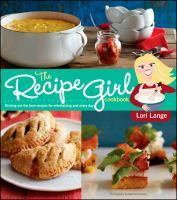 The Recipe Girl Cookbook 9781118282397