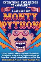 Everything I Ever Needed to Know About _____* I Learned from Monty Python 9781250004703