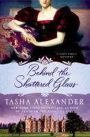 Behind the Shattered Glass (Lady Emily Mysteries) 9781250024701