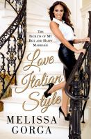 Love Italian Style: The Secrets of My Hot and Happy Marriage 9781250041487