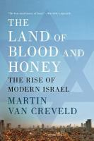 The Land of Blood and Honey: The Rise of Modern Israel 9781250041852