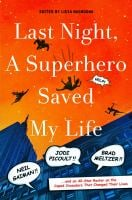 Last Night, a Superhero Saved My Life 9781250043924