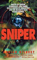 Sniper: Master of Terrain, Technology, And Timing, He Is A Hunter of Human Prey and the Military's Most Feared Fighter. 9781250094360
