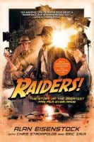 Raiders! The Story of the Greatest Fan Film Ever Made 9781250129581