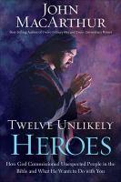 Twelve Unlikely Heroes 9781400202089