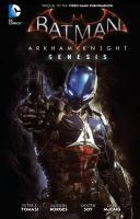 Genesis (Batman Arkham Knight) 9781401260668