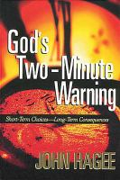 God's Two-Minute Warning: Short-Term Choices--Long-Term Consequences 9781404175594