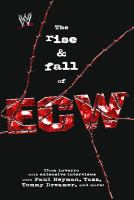 The Rise & Fall of ECW: Extreme Championship Wrestling (WWE) 9781416513124
