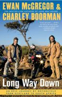 Long Way Down: An Epic Journey by Motorcycle from Scotland to South Africa 9781416577461