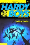 Trouble in Paradise (The Hardy Boys - Undercover Brothers #13) 9781416911784