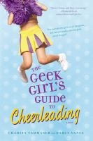 The Geek Girl's Guide to Cheerleading 9781416978343