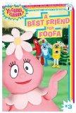 A Best Friend for Foofa (Yo Gabba Gabba! Ready-to-Read, Pre-Level 1) 9781416985013