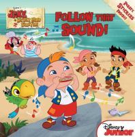 Follow That Sound! (Jake and the Never Land Pirates) 9781423149439