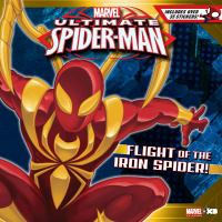 Flight of the Iron Spider! (Ultimate Spider-Man) 9781423154723