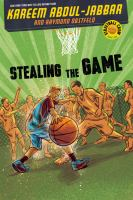 Stealing the Game (Streetball Crew, Bk. 2) 9781423194699