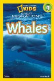Whales: Great Migrations (National Geographic Reader, Level 3) 9781426307454