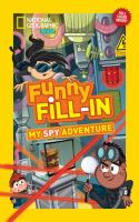My Spy Adventure Funny Fill-In (National Geographic Kids) 9781426316449