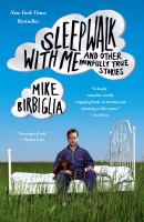 Sleepwalk with Me: And Other Painfully True Stories 9781439158005
