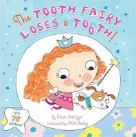 The Tooth Fairy Loses a Tooth! 9781442412590