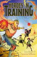 Hyperion and the Great Balls of Fire Heroes in Training, Bk. 4) 9781442458031