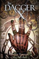 The Dagger X (The Dagger Chronicles, Bk. 2) 9781442468566