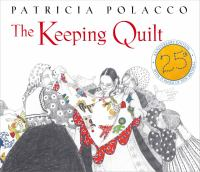 The Keeping Quilt (25th Anniversary Edition) 9781442482371