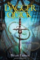 The Dagger Quick (Dagger Chronicles, Bk. 1) 9781442483682