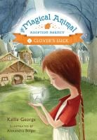 Clover's Luck (Magical Animal Adoption Agency, Bk. 1) 9781443419802
