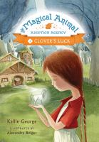 Clover's Luck (Magical Animal Adoption Agency, Bk.1) 9781443419819