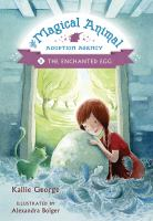The Enchanted Egg (Magical Animal Adoption Agency, Bk. 2) 9781443419833