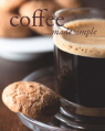 Coffee Made Simple 9781445499581