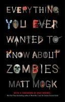 Everything You Ever Wanted to Know About Zombies 9781451641578