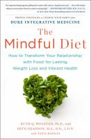 The Mindful Diet: How to Transform Your Relationship with Food for Lasting Weight Loss and Vibrant Health 9781451666816