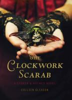 The Clockwork Scarab (Stoker and Holmes, Bk 1) 9781452110707