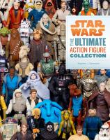 Star Wars: the Ultimate Action Figure Collection 9781452111308