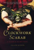 The Clockwork Scarab (Stoker and Holmes, Bk 1) 9781452128733