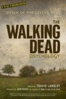 The Walking Dead Psychology: Psych of the Living Dead 9781454917052