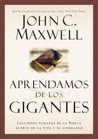 Aprendamos de los Gigantes: Lecciones Tomadas de la Biblia Acerca de la Vida y el Liderazgo (Spanish Edition) 9781455531257